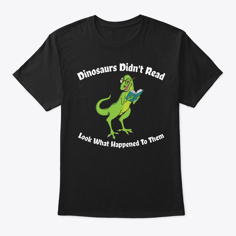 Bookaholic Didnt Read Look What Happened Black T-Shirt Front