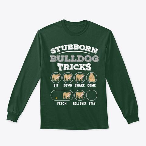 Stubborn Bulldog Tricks T Shirt Forest Green T-Shirt Front