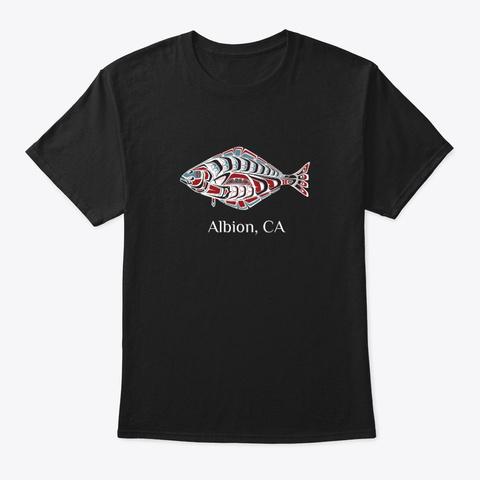 Albion Ca  Halibut Fish Pnw Black T-Shirt Front