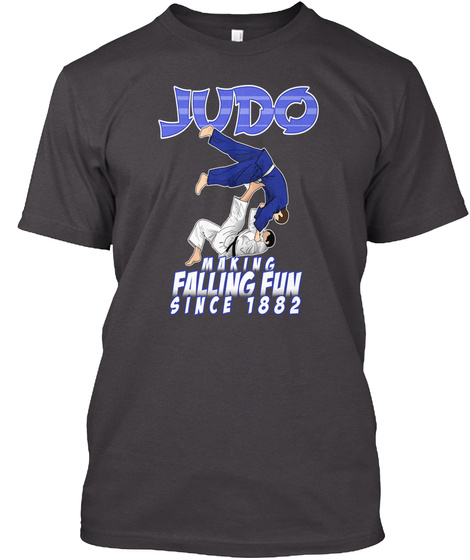 Judo Making Falling Fun Since 1882 Heathered Charcoal  T-Shirt Front