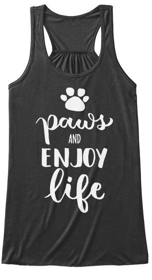 Paws And Enjoy Life Dark Grey Heather T-Shirt Front