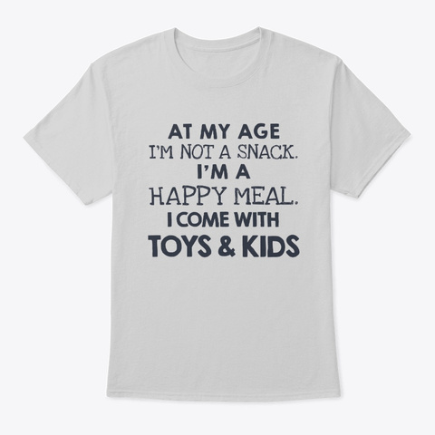 I'm Not A Snack I'm A Happy Meal Light Steel T-Shirt Front
