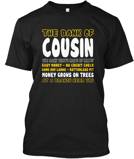 The Bank Of Cousin Tshirt Black T-Shirt Front