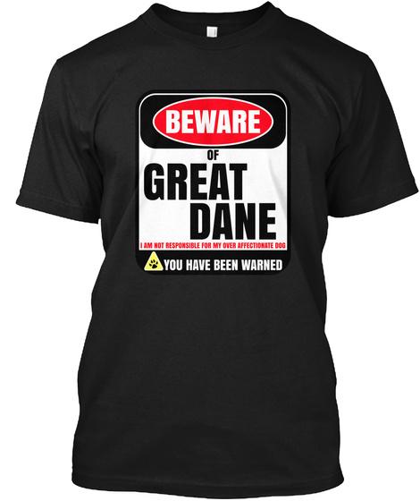 Beware Of Great Dane I Am Not Black T-Shirt Front
