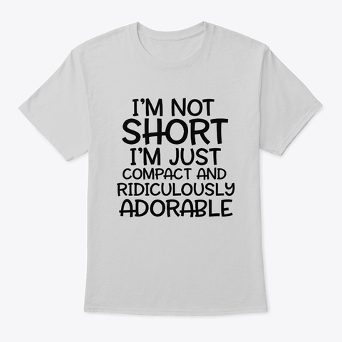Compact And Ridiculously Adorable Light Steel T-Shirt Front