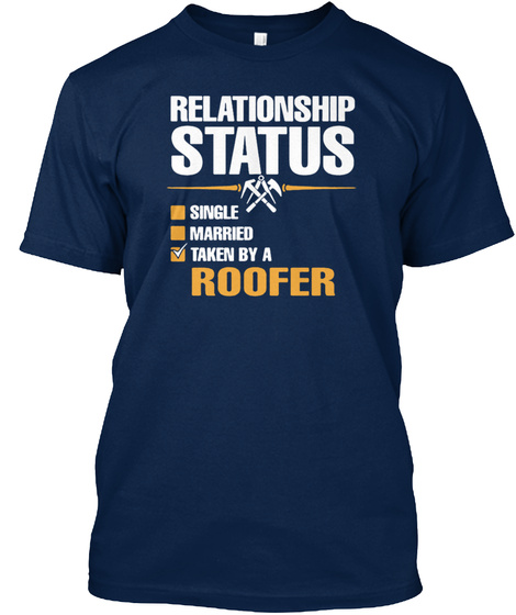 Roofer Relationship Status Shirt Navy T-Shirt Front