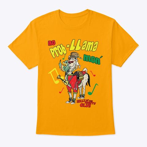 No Prob L Lama Mon Gold T-Shirt Front