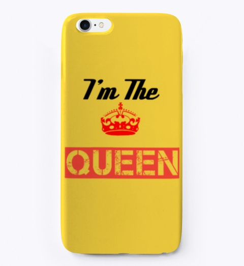 I'm The Queen Yellow T-Shirt Front