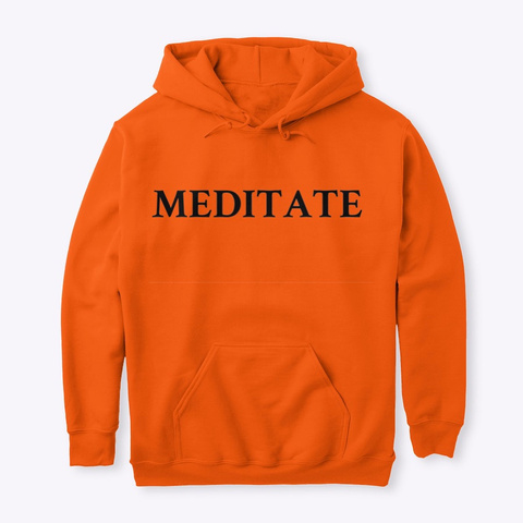 Meditate Hoodie/Tees Safety Orange T-Shirt Front