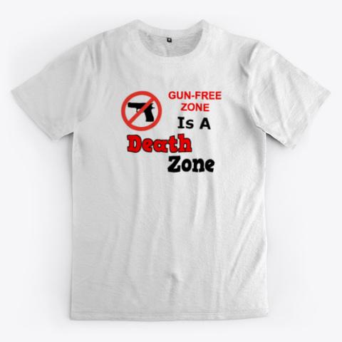 Gun Free Zone Is A Death Zone Standard T-Shirt Front