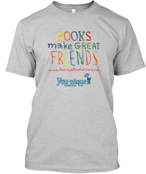 Books Make Great Friends! Light Steel T-Shirt Front