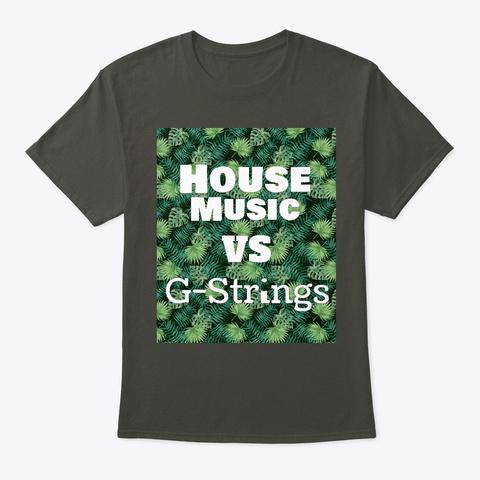 Funny House Music Vs G Strings Festival  Smoke Gray T-Shirt Front