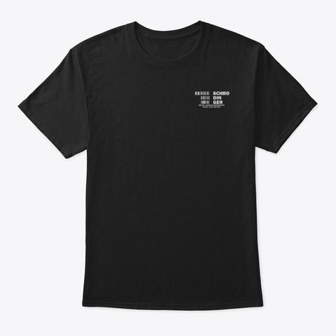 Schrodingers Cat Dead And Alive Black T-Shirt Front