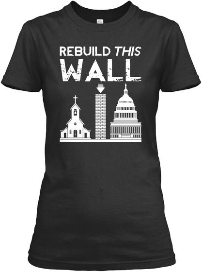 Rebuild This Wall T Shirt Black T-Shirt Front