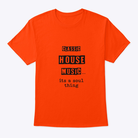 Classic House Music Orange T-Shirt Front