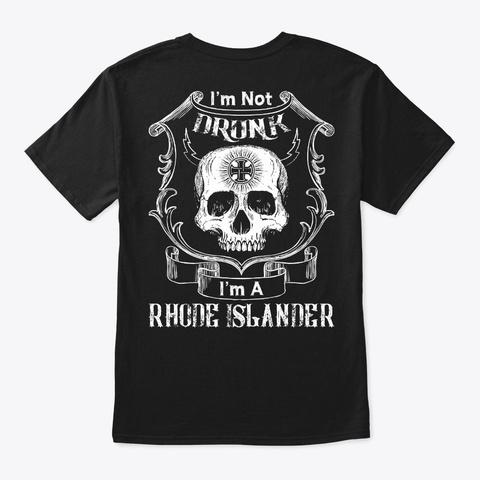 Not Drunk I'm A Rhode Islander Tee Black T-Shirt Back