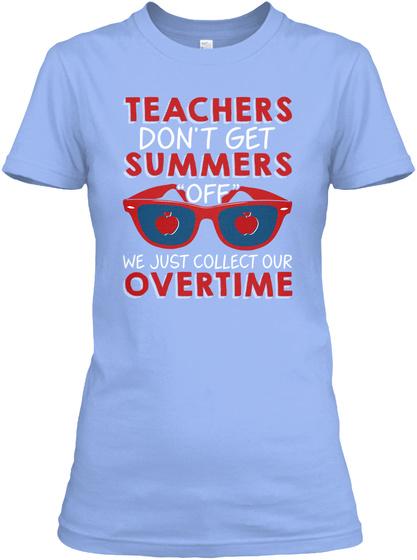 5fac878b8a92 Teachers Don t Get Summers