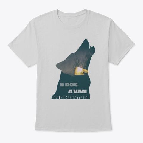 A Dog A Van An Adventur Light Steel T-Shirt Front