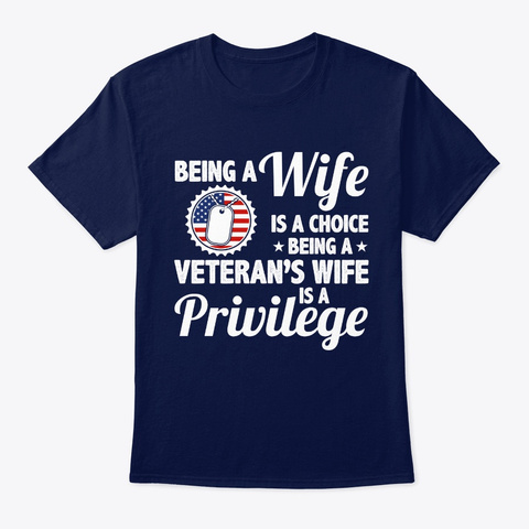 Being A Wife Is A Choice Being A Veteran Navy T-Shirt Front