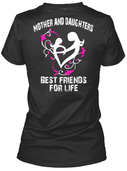 Mother And Daughters Best Friends For Life Black T-Shirt Back