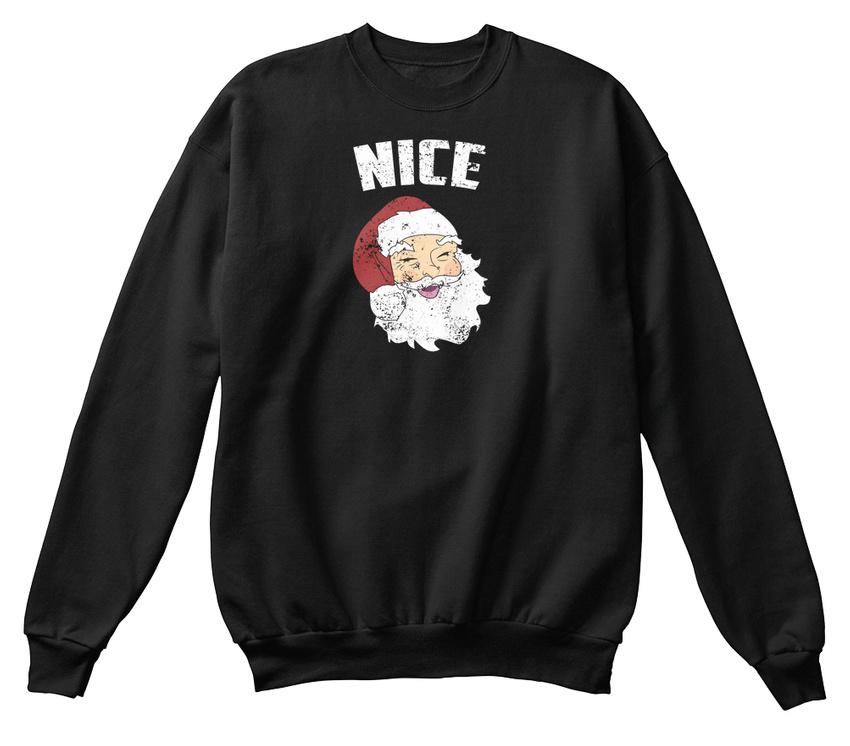 Naughty Or Nice Santa Santa Santa Claus Christmas Sweat-Shirt Confortable e9a271