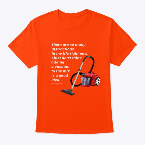 Too Many Distractions Orange T-Shirt Front