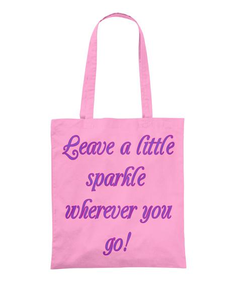 Leave A Little  Sparkle Wherever You Go! Classic Pink T-Shirt Front