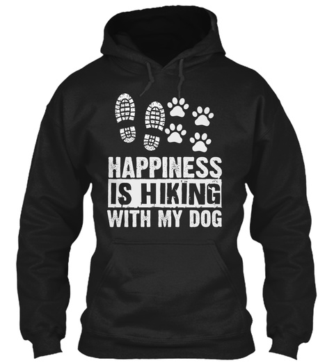 Happiness Is Hiking With My Dog Black T-Shirt Front