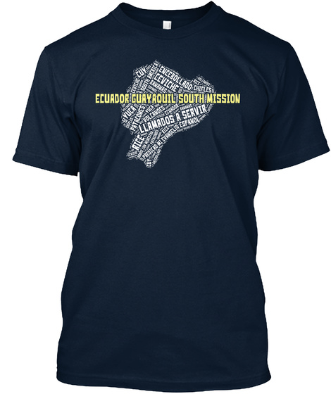 Cuy Encebollado Ceviche Ecurdor Guayaquil South Mission Yuca Prtacones Volcanoes Llamados A Server Rice Espanol... New Navy T-Shirt Front