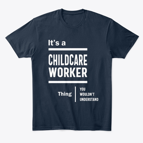 Childcare Worker Work Job Title Gift New Navy T-Shirt Front