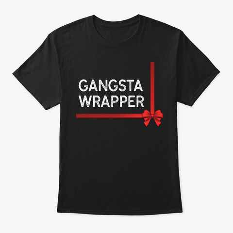 Gangsta Wrapper Funny Holiday Black T-Shirt Front