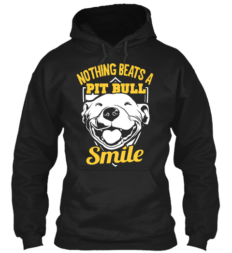 Nothing Beats A Pit Bull Smile  Black T-Shirt Front