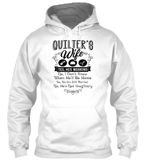Quilters Wife Shirt White T-Shirt Front