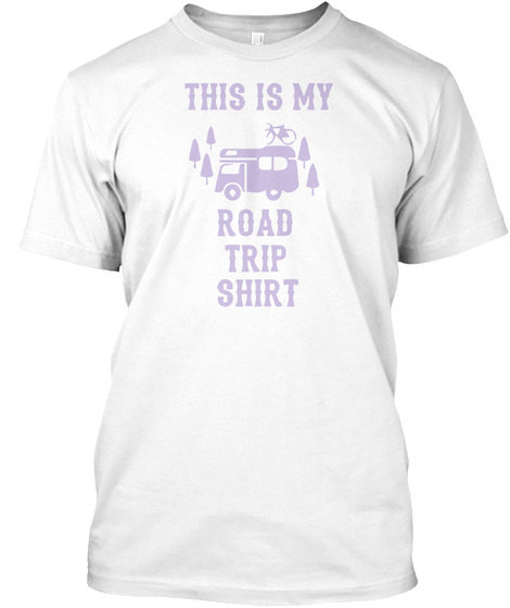 Road Trip Camping Van Travel Holiday Wee White T-Shirt Front