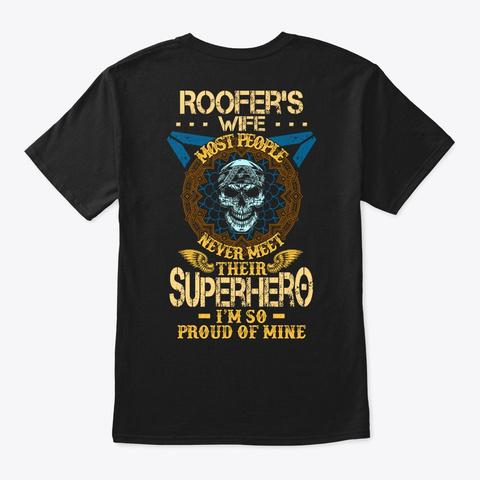 Proud Roofer's Wife Shirt Black T-Shirt Back