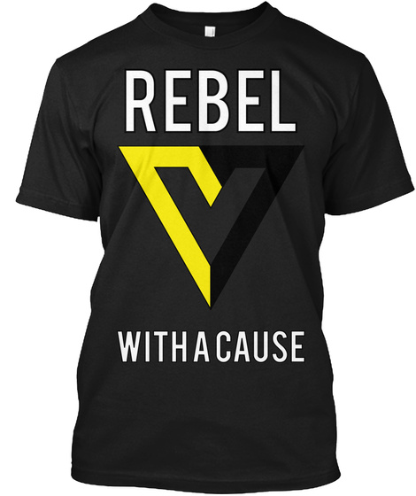 Rebel With A Cause Black T-Shirt Front
