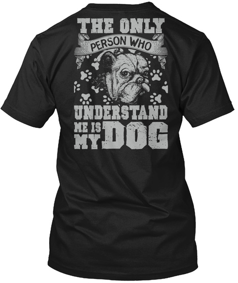 The Only Person Understand Dog T Shirt Black T-Shirt Back