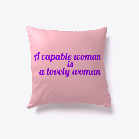 'a Capable Woman...' Home Decor Pink T-Shirt Front