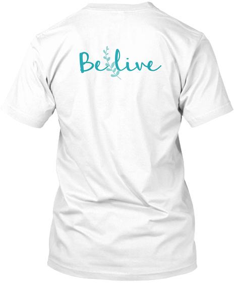 Be Live White T-Shirt Back