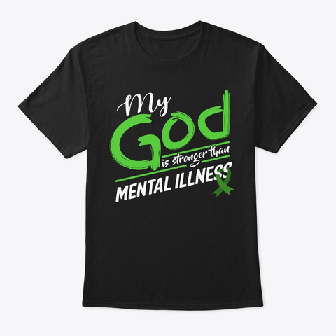 Mental Illness Gift My God Is Stronger Black T-Shirt Front