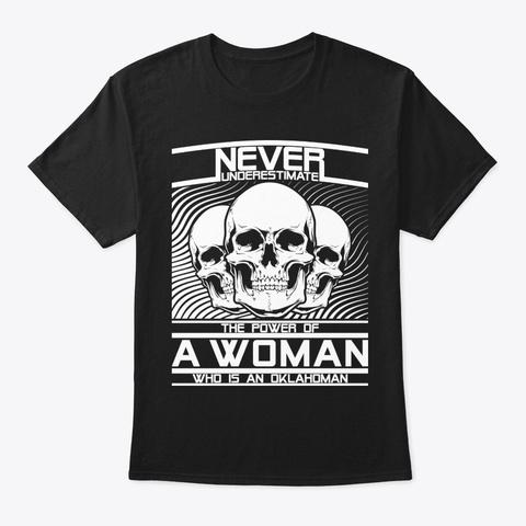 Never Underestimate Oklahoman Woman Black T-Shirt Front