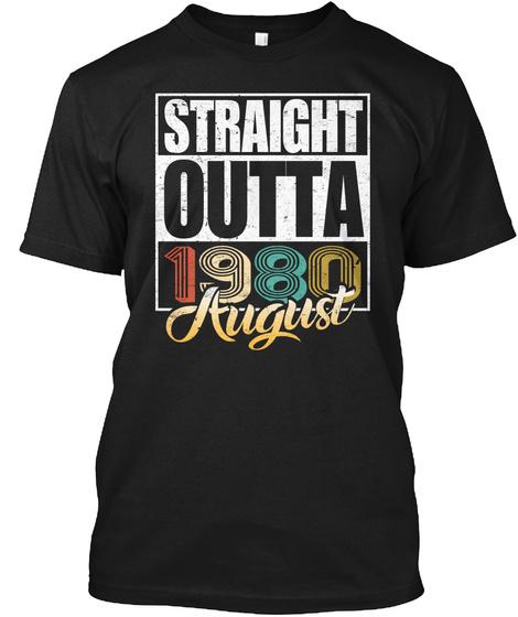 1980 August Birthday T Shirt Black T-Shirt Front
