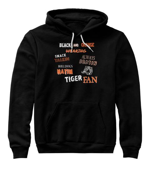 Orange Black    And Wearing Smack Always Talkin Beatin Bulldogs Hatin Tiger Fan Black T-Shirt Front