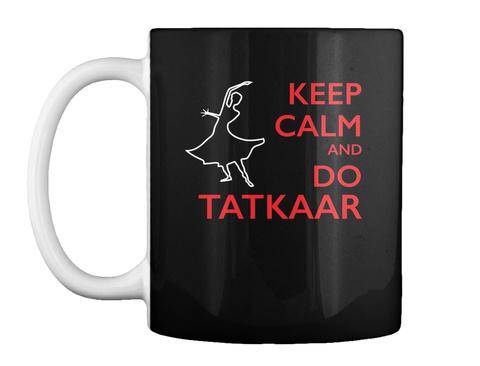 Keep Calm And Do Tatkaar Black T-Shirt Front