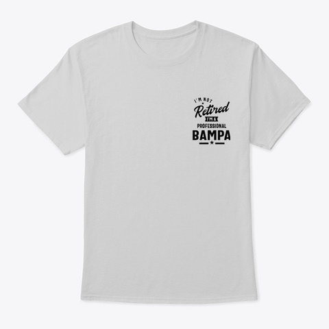 Mens Professional Bampa Retired Gift Light Steel T-Shirt Front