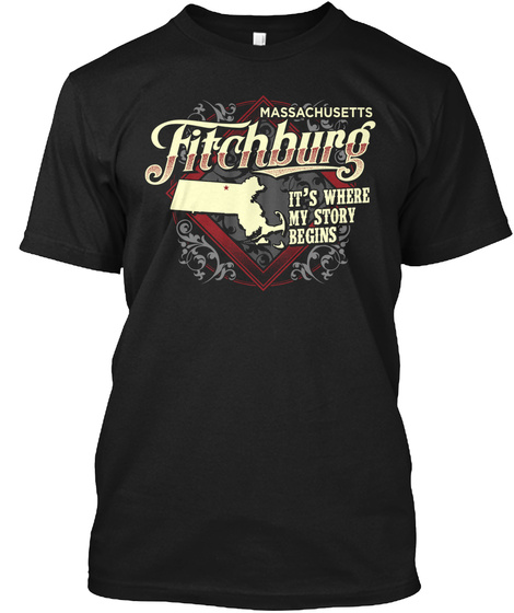 Massachusetts Fitchburg It's Where My Story Begins  Black T-Shirt Front