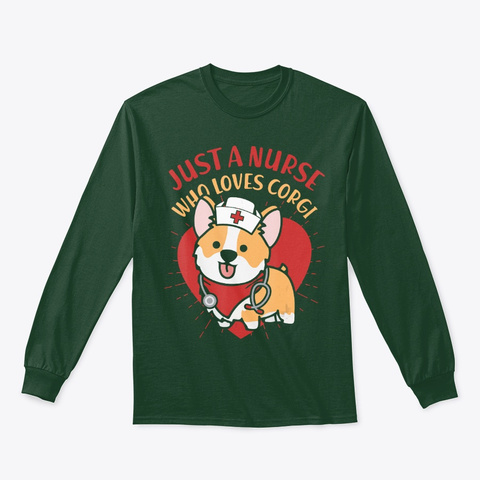 Just A Nurse Who Loves Corgi Dog Corgis Forest Green T-Shirt Front