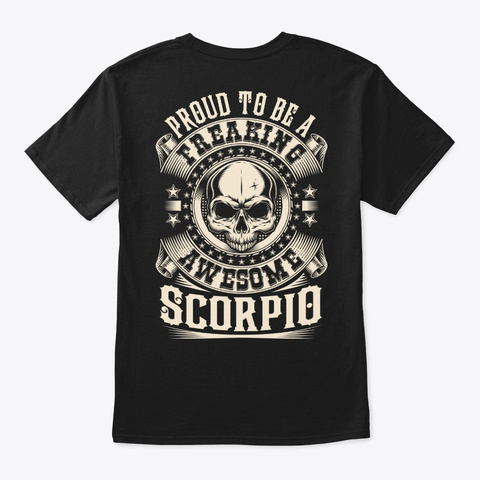 Proud Awesome Scorpio Shirt Black T-Shirt Back
