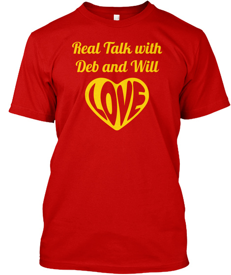 Real Talk With Deb And Will Classic Red T-Shirt Front