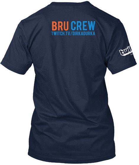 Crew Bru Twitch.Tv/Dirkadurka Navy T-Shirt Back